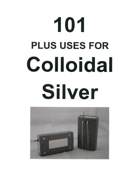 101 Uses for Colloidal Silver Ebook